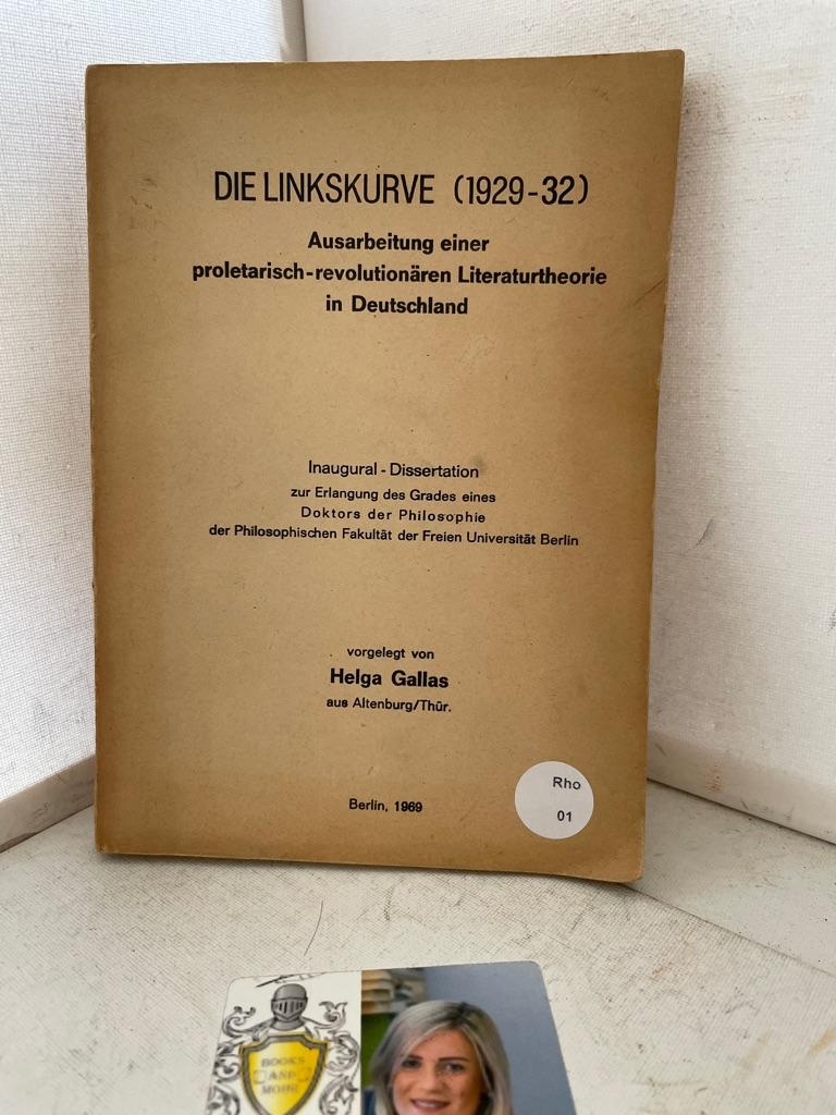 Die Linkskurve (1929-32). Ausarbeitung einer proletarisch-revolutionären Literaturtheorie in Deutschland