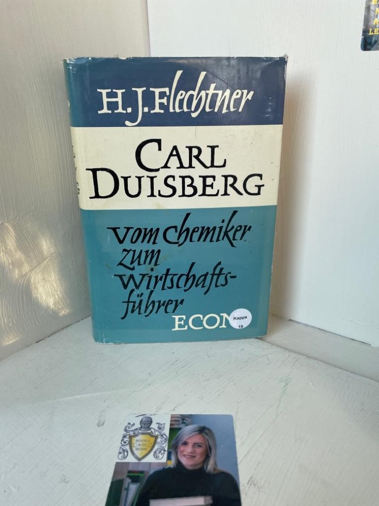 Flechtner, Hans-Joachim: Carl Duisberg. Eine Biographie