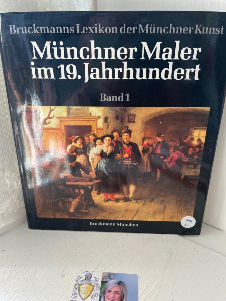 Münchner Maler im 19. Jahrhundert. Band 1,  Adam - Gaupp