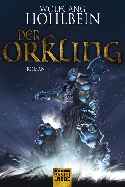 Der Orkling / Der Hammer der Götter (Fantasy. Bastei Lübbe Taschenbücher) - Hohlbein, Wolfgang