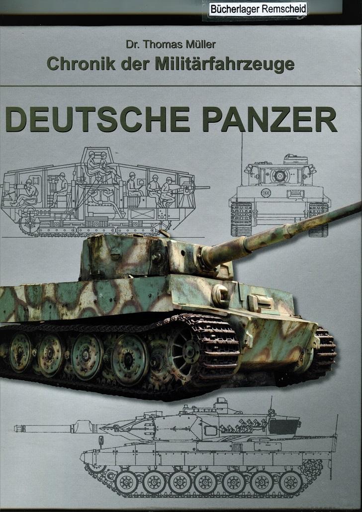 Chronik der Militärfahrzeuge - Deutsche Panzer - Müller, Thomas
