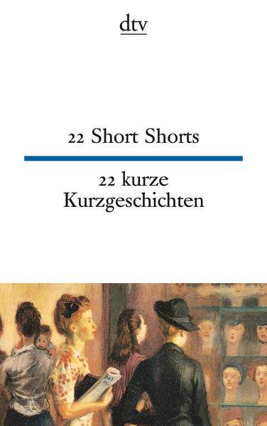 22 short shorts : [engl.-dt.] = 22 kurze Kurzgeschichten. Ausw. u. Übers. von Theo Schumacher. [H. E. Bates ...] / dtv ; 9208 : dtv zweisprachig : Edition Langewiesche-Brandt