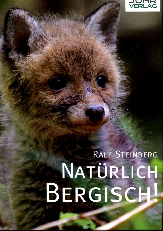 Natürlich Bergisch!  Auflage: 1 - Steinberg, Ralf