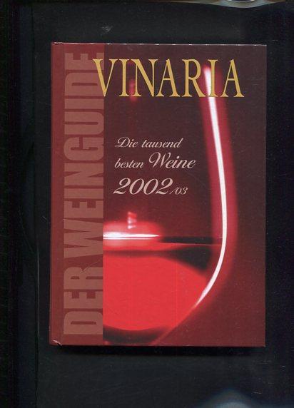Vinaria . Der  Weinguide Die tausend besten Weine 2002/03