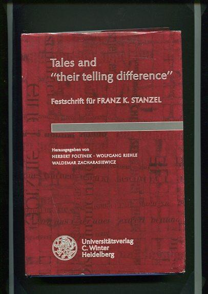 """Tales and """"their telling difference"""": Zur Theorie und Geschichte der Narrativik. Festschrift zum 70. Geburtstag von Franz K. Stanzel (Anglistische Forschungen)"""