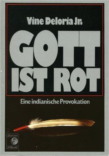 Gott ist rot. Eine indianische Provokation.  1. Aufl. - Deloria, Vine