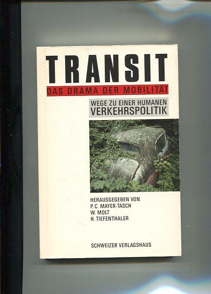 Transit - Das Drama der Mobilität. Wege zu einer humanen Verkehrspolitik.