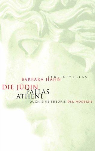 Die Jüdin Pallas Athene - auch eine Theorie der Moderne.