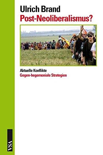 Post-Neoliberalismus?  Aktuelle Konflikte und gegen-hegemoniale Strategien.  Erstauflage, EA, - Brand, Ulrich