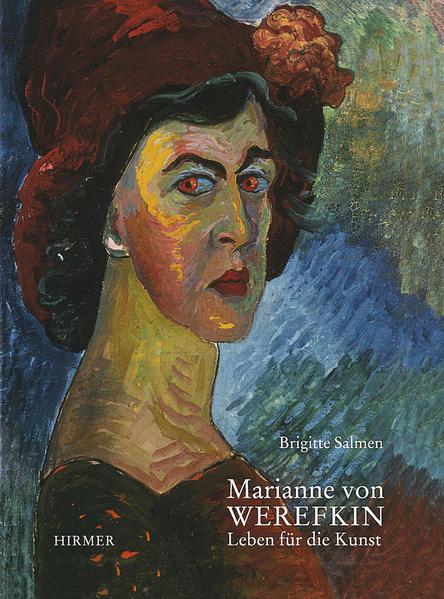 Marianne von Werefkin: Leben für die Kunst - Salmen, Brigitte