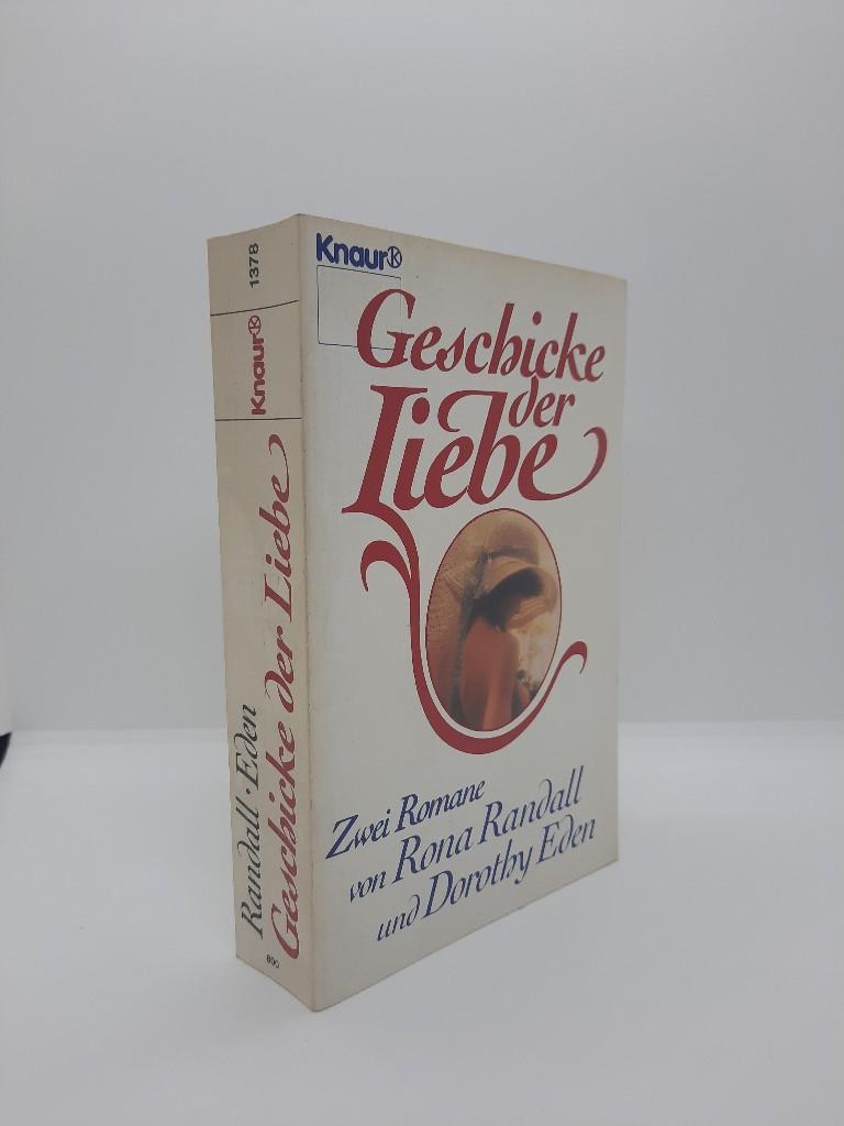 Geschicke der Liebe : 2 Romane. von Rona Randall u. Dorothy Eden / Knaur ; 1378 Vollständige Taschenbuchausg.