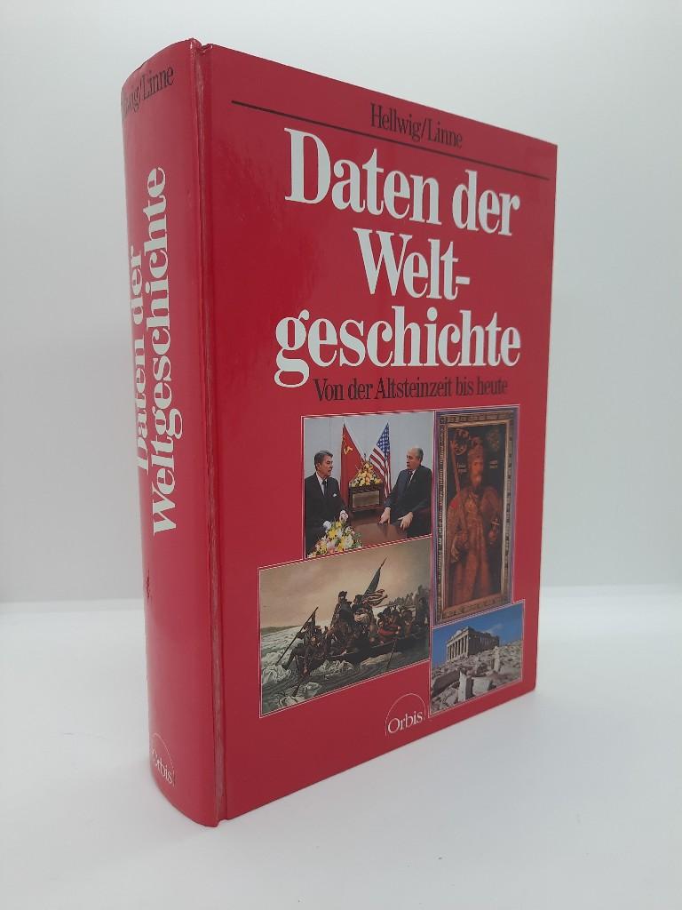 Daten der Weltgeschichte von der Altsteinzeit bis heute. Gerhard Hellwig ; Gerhard Linne. [Red. u. Bearb.: Renate Zeltner] Sonderausg.