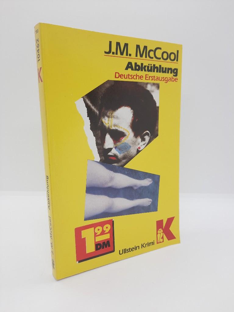 Abkühlung : Psycho-Thriller. J. M. McCool. Übers. von Jürgen Behrens / Ullstein ; Nr. 10462 : Ullstein-Krimi Dt. Erstausg.