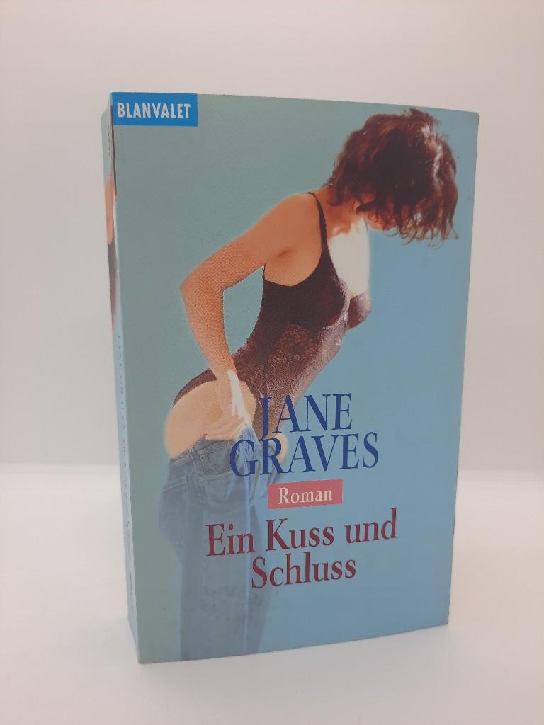 Ein Kuss und Schluss : Roman. Aus dem Amerikan. von Bernhard Kempen / Goldmann ; 35853 : Blanvalet Dt. Erstveröff.