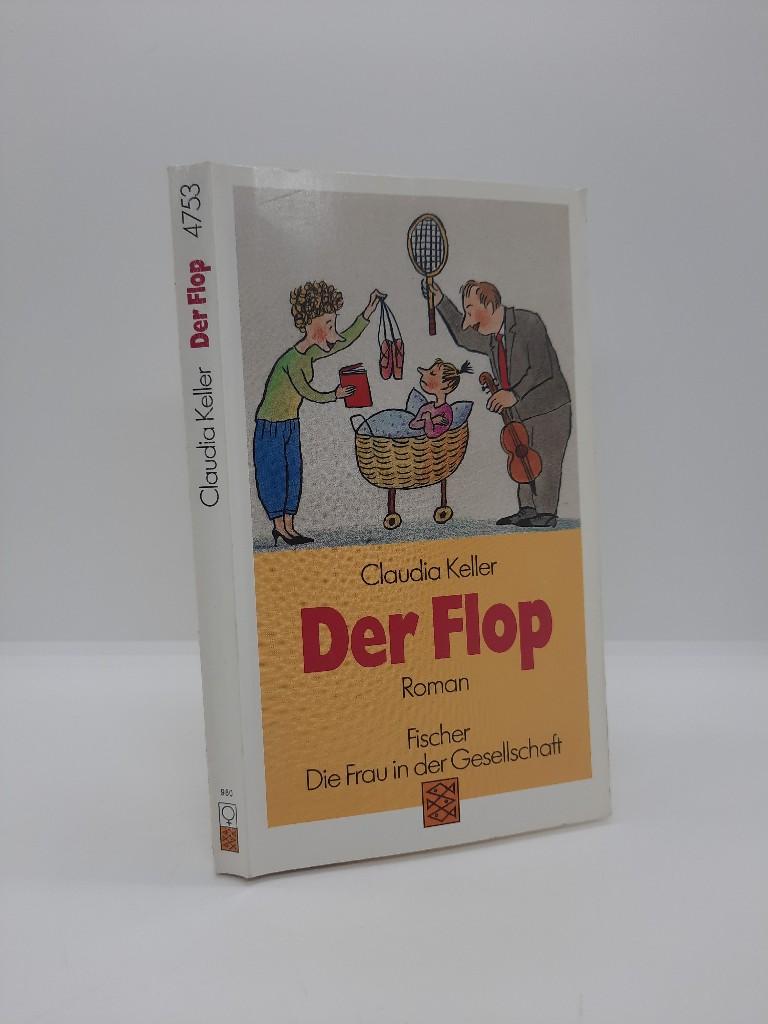 Der Flop : Roman. Fischer ; 4753 : Die Frau in der Gesellschaft Orig.-Ausg., 81. - 130. Tsd.