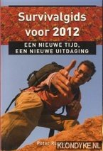 Survivalgids voor 2012. Een nieuwe tijd, een nieuwe uitdaging - Ruppel, Peter