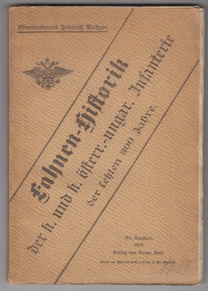 Fahnen-Historik der k. und k. österr.-ungar. Infanterie der letzten 300 Jahre.