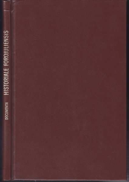 Documenta Historiae Forojuliensis. Saeculi XIII. et XIV ab anno 1300 ad 1333. Summatim Regesta a P. Josepho Bianchi Utinensi.