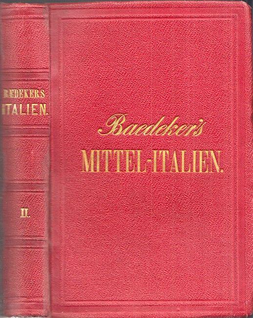 Italien für Reisende. Zweiter Theil: Mittel-Italien und Rom.
