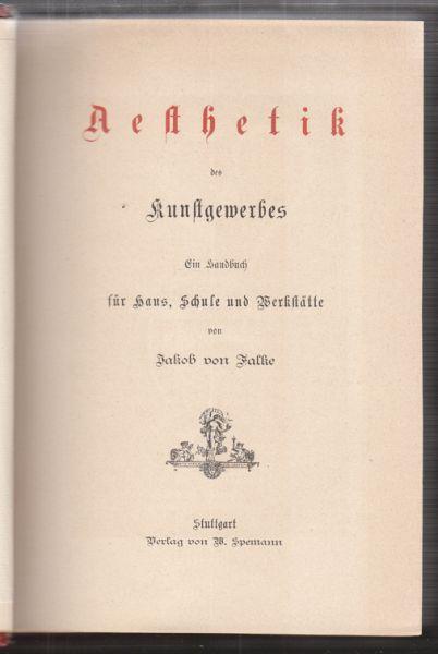 Aesthetik des Kunstgewerbes. Ein Handbuch für Haus, Schule und Werkstätte.