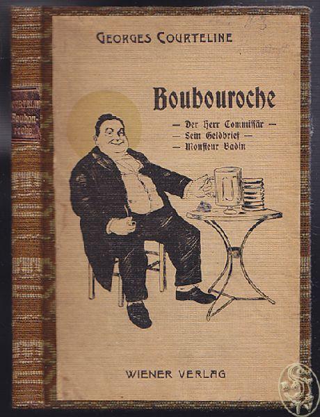 Boubouroche (Boubouroche - Der Herr Commissär - Sein Geldbrief - Monsieur Badin) Tragische Possen. Autorisierte Übersetzung aus dem Französischen v. Siegfried Trebitsch.