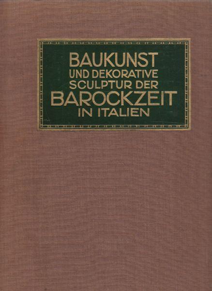 Baukunst und dekorative Skulptur der Barockzeit in Italien.