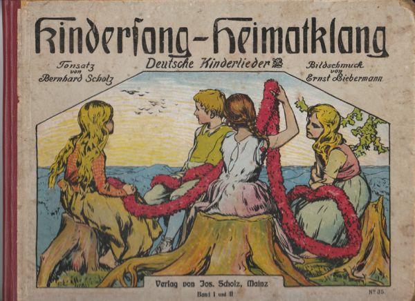 KINDERSANG-HEIMATKLANG. Deutsche Kinderlieder. Tonsatz von Bernhard SCHOLZ.