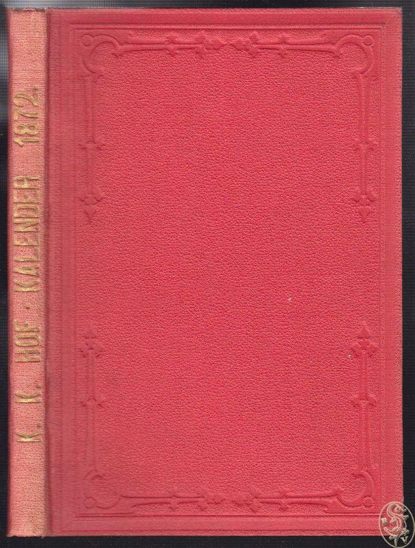Oesterreichisch-kaiserlicher Hof-Kalender für das Schaltjahr 1872.