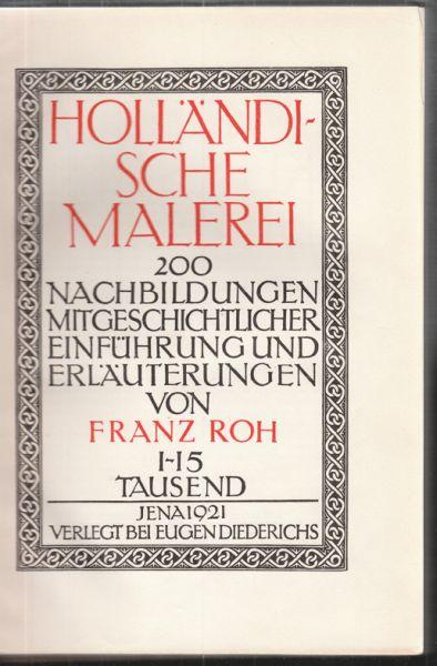 ROH, Franz. Holländische Malerei. 200 Nachbildungen mit geschichtlicher Einführung und Erläuterung.