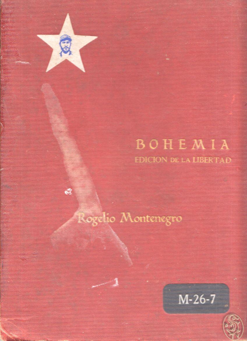 Bohemia. Edicion de la libertad. Honor y gloria al heroe nacional.