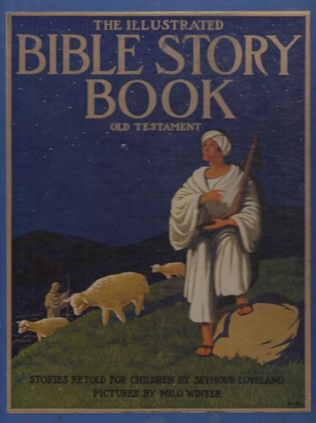 The illustrated Bible Story Book. Old Testament. Stories retold for little children. With an Introduction by Katharine Lee Bates.