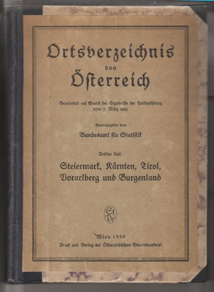 ORTSVERZEICHNIS von Österreich. Bearbeitet auf Grund der Ergebnisse der Volkszählung vom 7. März 1923. Hrsg. v. Bundesamt für Statistik.
