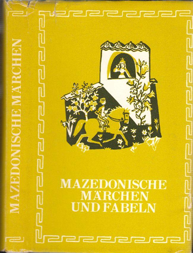 Mazedonische Märchen und Fabeln. Ausgewählt, verdeutscht und mit einem Nachwort von George S. Martin.