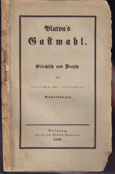 PLATON. Platons Gastmahl. Griechisch und Deutsch mit kritischen und erklärenden Anmerkungen.