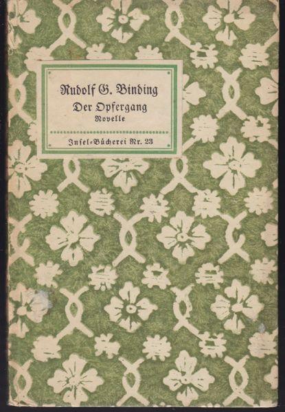 BINDING, Rudolf G. Der Opfergang. Eine Novelle.