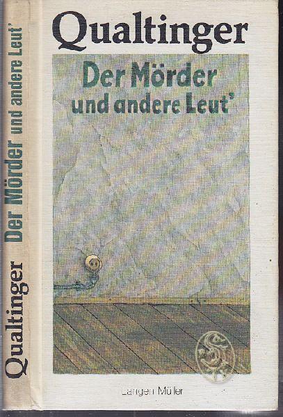 QUALTINGER, Helmut. Der Mörder und andere Leut`. Monologe, Dialoge und Szenen.