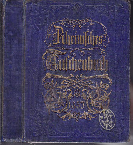 Rheinisches Taschenbuch auf das Jahr 1857. Mit Beiträgen von A. Schloenbach, P. Heyse, E. Willkomm und W. Müller.
