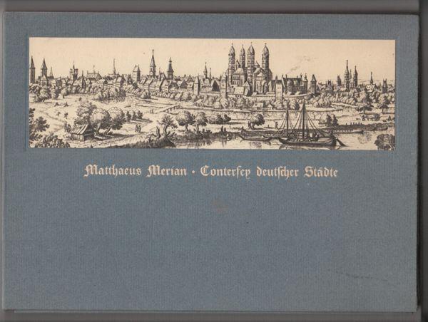Conterfey deutscher Städte. 23 Reproduktionen von Kupferstichen aus seinen Topographien. Mit einer biographischen Einleitung von Dr. Will Keller. Chefredakteur des Monatsheftes MERIAN.