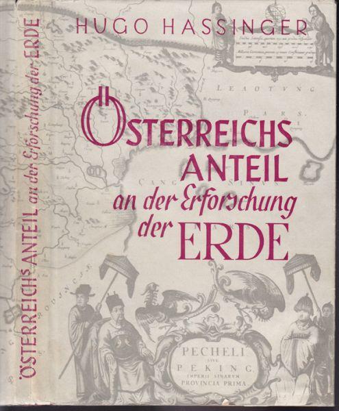 Österreichs Anteil an der Erforschung der Erde. Ein Beitrag zur Kulturgeschichte Österreichs.