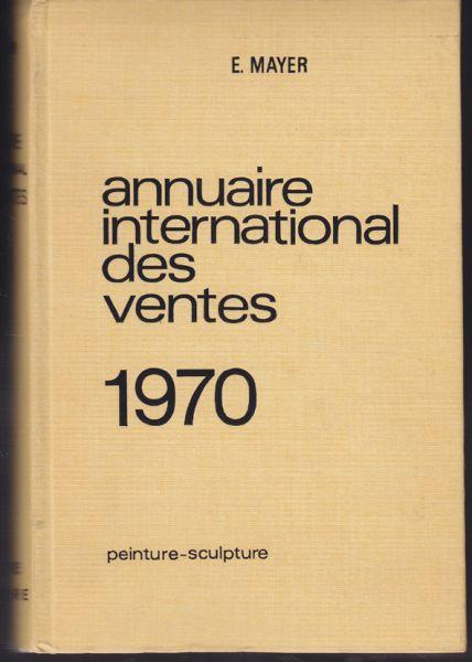 MAYER, E. Annuaire international des ventes. peinture-sculpture.
