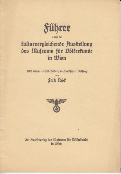FÜHRER DURCH DIE KULTURVERGLEICHENDE AUSSTELLUNG des Museums für Völkerkunde in Wien. Mit einem einführenden, methodischen Beitrag v. Fritz Röck.