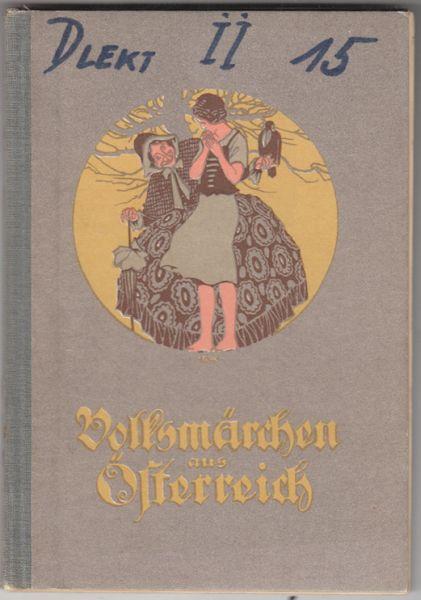 ÖSTERREICHISCHE VOLKSMÄRCHEN. Hrsg. v. d. Wiener Pädagogischen Gesellschaft.