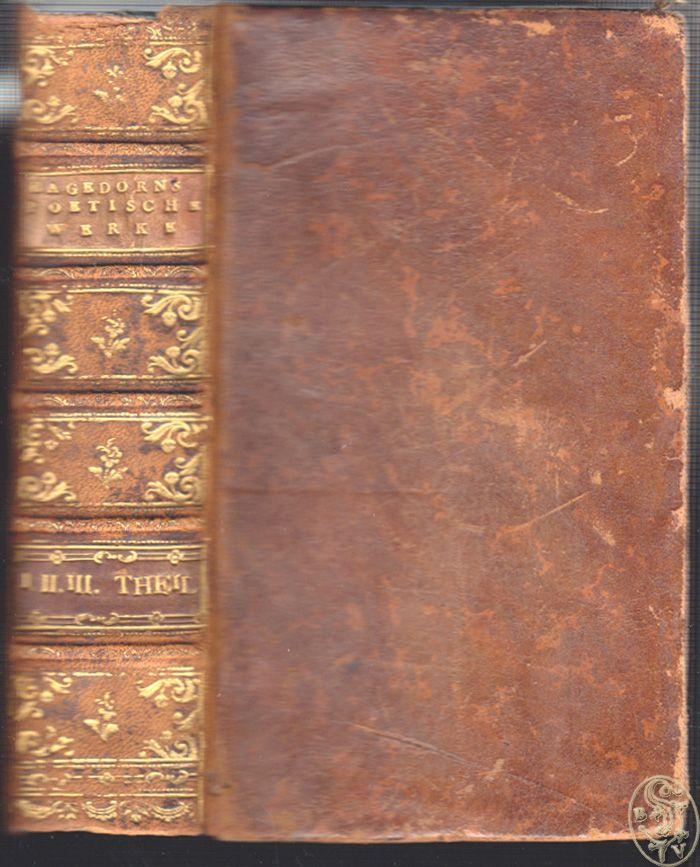 HAGEDORN, Friedrich v. Sämtliche poetische Werke.