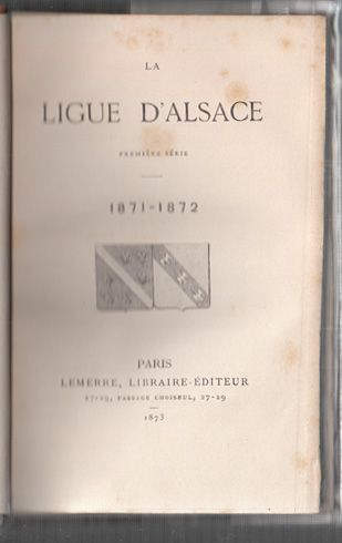La Ligue D`Alsace. 1871-1872.