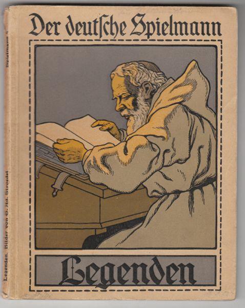 LEGENDEN. Der Deutschen frommer Kinderglaube, wie ihn unsere Dichter zu gestalten suchten.