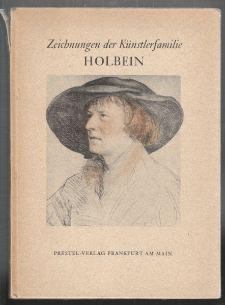Zeichungen der Künstlerfamilie Holbein. Einführung und Auswahl von Edmund Schilling.