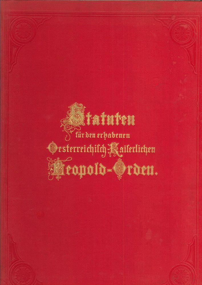 Statuten für den erhabenen österreichisch-kaiserlichen Leopolds-Orden.