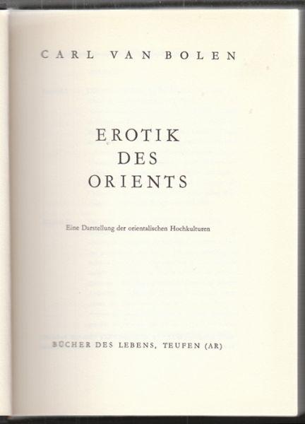 Erotik des Orients. Eine Darstellung der orientalischen Hochkulturen.