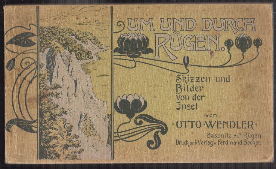 Um und durch Rügen. Skizzen und Bilder von der Insel.