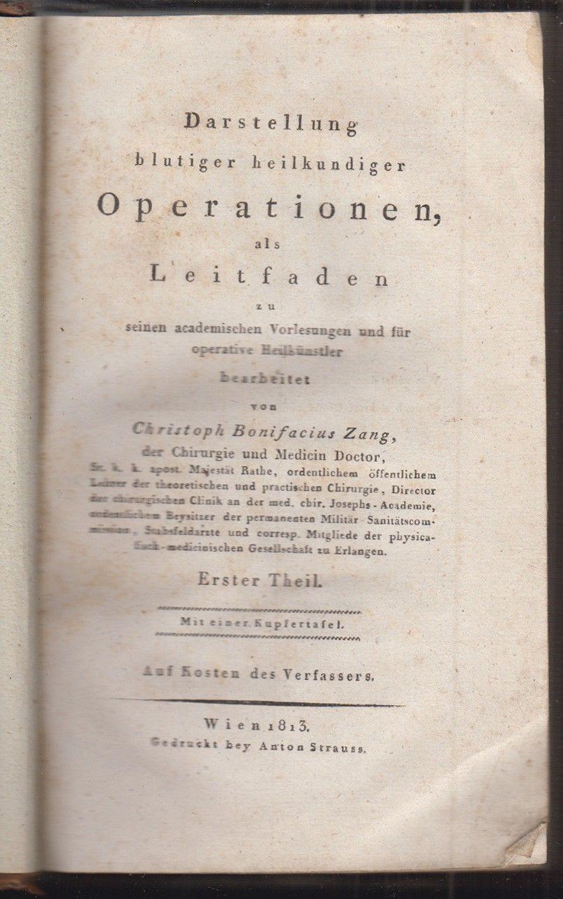 Darstellung blutiger heilkundiger Operationen, als Leitfaden zu seinen academischen Vorlesungen und für operative Heilkünstler.